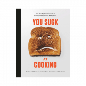 You Suck at Cooking Cookbook