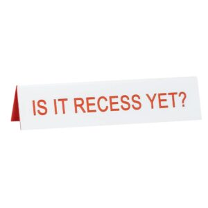 Is It Recess Yet Desk Sign