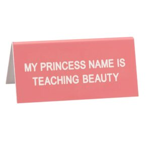 Teaching Beauty Desk Sign