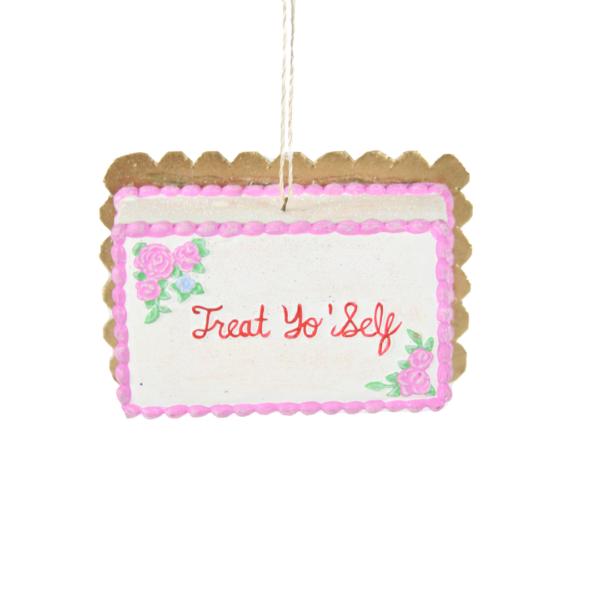 Treat Yo Self Ornament