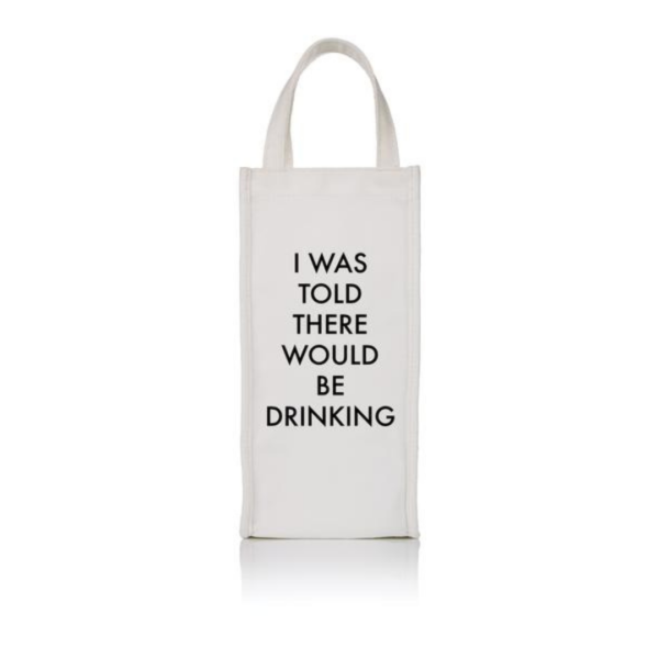 I Was Told There Would Be Drinking Wine Bag