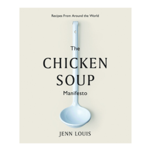 The Chicken Soup Manifesto Cookbook
