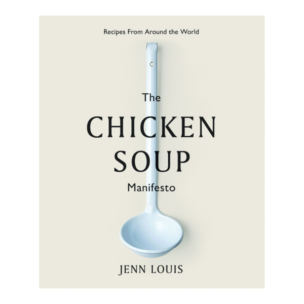The Chicken Soup Manifesto Cookbook