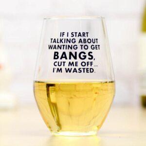 If I Start Talking Wine Glass