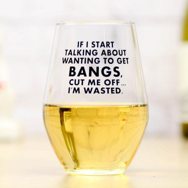 If I Start Talking Wine Glass