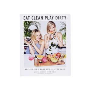 Eat Clean Play Dirty